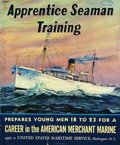 "American WWII recruitment poster: ""Apprentice seaman training: prepares young men 18 to 23 for a career in the American Merchant Marine"", United States. Merchant Navy, Merchant Marine, Diesel Punk, Ww2 Posters, Travel Posters, Marine Day, Navy Special Forces, Nautical Art, Advertising Poster"