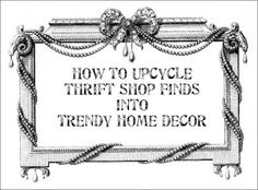How To Upcycle Thrift Shop Finds Into Trendy Home Decor - Look for silver-plated serving trays (about $1 to $5 each), vintage scarves (sometimes sold by the bag full), picture frames, globes & maps and old sweaters (with a price average of $1 to $5 a pop, the men's cashmere sweater section in a thrift shop is a goldmine)