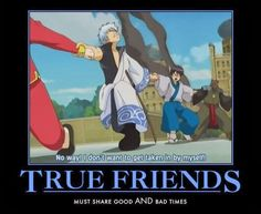 gintama funny | True friends! 本当の友達はー
