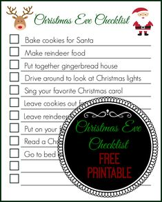 Christmas Eve Checklist (Free Printable) - The Naughty Mommy. Make your child's Christmas Eve fly by when she checks off each fun activity on this Christmas Eve Checklist. Or you can print a blank Christmas Eve checklist and write in your own activities!