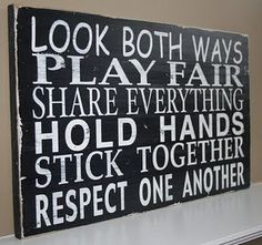 I hope my kids will always respect one another. I need thus for the boys