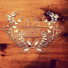 Up the happy - paper cutting from Light & Paper via etsy