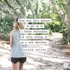 Sometimes detours and delays are the best routes to get us to God's destination, if we are willing to go a new direction. | Renee Swope