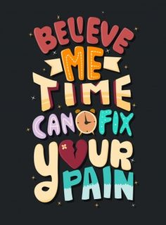 Believe Me, Time Can Fix Your Pain - Quoted Notebook: Great Notebook with Quote - Perfect Gift for People who Want to Recover from Pain, Heartbroken People, Friends, etc Life Quotes Wallpaper, Motivational Quotes Wallpaper, Words Wallpaper, Inspirational Quotes, Funky Quotes, Swag Quotes, Simple Quotes, Book Quotes, Words Quotes