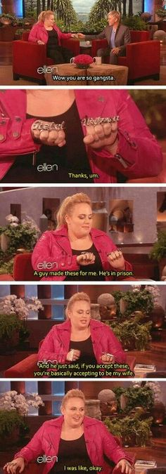Rebel Wilson, so hilarious, brilliant and real.