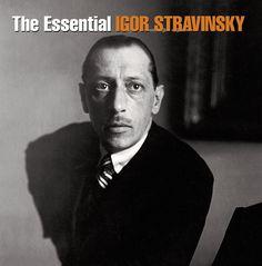 The Essential Igor Stravinsky « Blast Gifts Sergei Prokofiev, The Rite Of Spring, Bmg Music, The Pussycat, Columbia Records, Joy Division, Miles Davis, The Essential, Jimi Hendrix