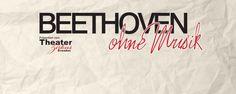 Beethoven ohne Musik, Theaterinszenierung