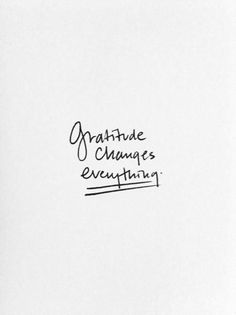 Believe: Gratitude changes everything.