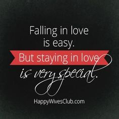 Love Quotes :   Illustration   Description   Falling in love is easy. But staying in love is very special.    - #Quotes