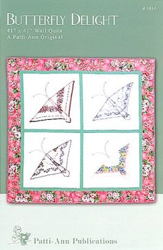 """Showcase your grandmother's hankies in this beautiful 41"""" x 41"""" wall quilt. Each handkerchief is folded to create the gossamer wings of a butterfly; then appliqued to the wall quilt. Use with Grandma's vintage hankies or reproductions purchased specifically for this project."""