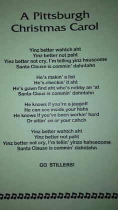 Yinz know your going to sing it in the Pittsburgh accent. Go Stillers! Pittsburgh Neighborhoods, Pittsburgh City, Pittsburgh Sports, Wisconsin, Michigan, Go Steelers, Steelers Stuff, Steeler Nation, Christmas Carol