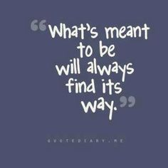 What's meant to be..