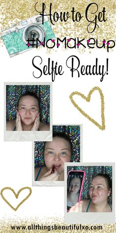 How to get #NoMakeup Selfie Ready! This skincare & tips post will prep you for the perfect photo! Check out more on All Things Beautiful XO