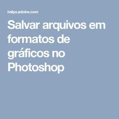 Salvar arquivos em formatos de gráficos no Photoshop