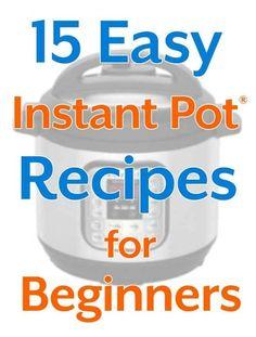 15 Easy Instant Pot Recipes for Beginners. simplyhappyfoodie.com #instantpotrecipes #easyinstantpotrecipes #pressurecookerrecipes