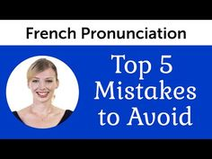 Top 5 French Mistakes to Avoid - French Pronunciation - YouTube