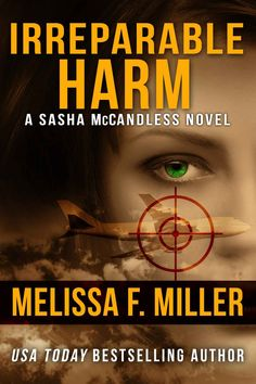 A plane slams into the side of a mountain, killing everyone aboard, What made the pilot do it? #FREE #ebook today: Irreparable Harm (Sasha McCandless LegalThriller Book 1) by Melissa F. Miller #FreeToday #eBooks @amazon