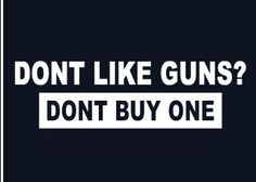Don't like guns?