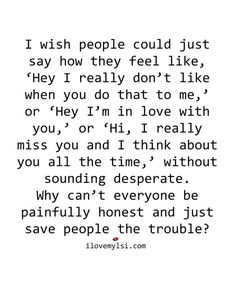 i wish people could just say how they feel