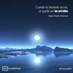 Cuando es bastante oscuro, se puede ver las estrellas. - Ralph Waldo Emerson #FrasesSMS