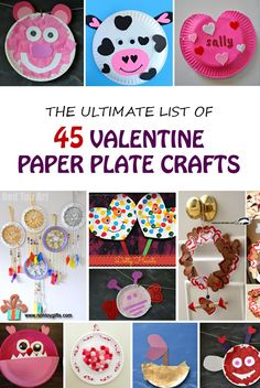 The ultimate list of 45 Valentine paper plate crafts for kids . Great homeschool or classroom crafts.