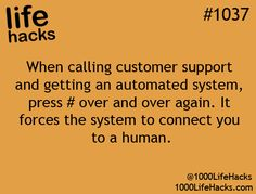 1000 Life Hacks...when calling customer support