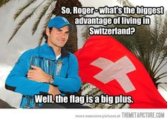 The best thing about living in Switzerland… ha ha ha