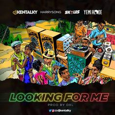 [Music] Dj Kentalky x Harrysong x Skales x Yemi Alade – Looking For Me Hot Song, Entertainment Sites, International Artist, Music Download, Latest Music, Apple Music, News Songs, Graphic Illustration, Dj