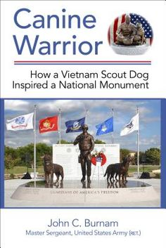 Canine Warrior: How a Vietnam Scout Dog Inspired a National Monument | IndieBound
