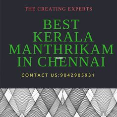 ‪#‎Kerala‬ ‪#‎Manthrikam‬ in ‪#‎CHennai‬ Contact us:9042905931 http://bit.ly/297p0En