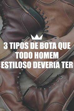 Saiba quais são os 3 tipos de bota masculina essencial no guarda roupa de um homem