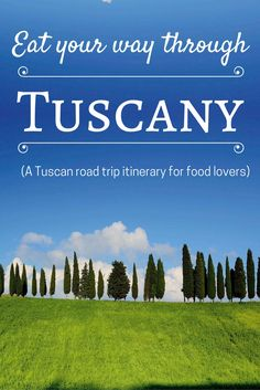 Take a road trip through Tuscany with this Tuscan road trip itinerary for food lovers! What to see and what to eat in Tuscany, Italy!