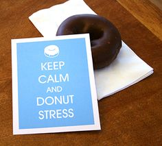 Keep Calm and Donut Stress. A passive program for residents. Easy to do because of Dunkin. Put donuts by the elevator!