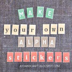 Tutorial | Make Your Own Alpha Stickers · Scrapbooking | CraftGossip.com