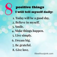 8 positive things to tell myself daily