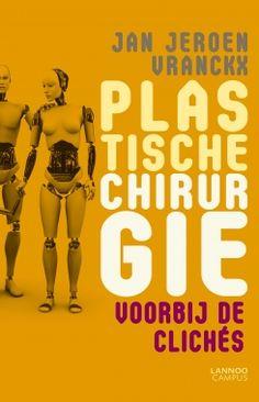 Plastische chirurgie voorbij de clichés - Jan Jeroen Vranckx - plaatsnr. 605.8/083 #PlastischeChirurgie
