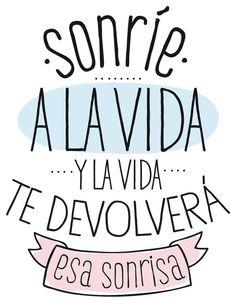 Vamos a sonreir a la vida ;) - #frases
