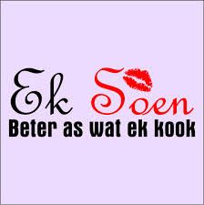 Ek soen beter as wat ek kan kook Wise Quotes, Qoutes, Words On Wood, Afrikaanse Quotes, Year Of Dates, Quote Board, Love Pictures, T Shirts With Sayings, Love Words