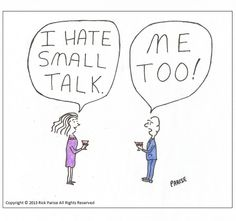Surveys have found that one of the things people dread most in life is making small talk at a party. Small Talk, Sketch, Cartoon, Comics, Sketch Drawing, Sketches, Cartoons, Comic, Tekenen