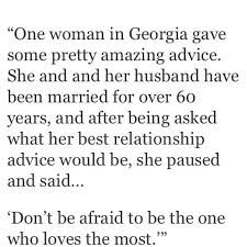 Don't be afraid to be the one who loves the most