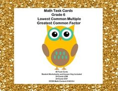 This is a great way to offer your class practice and review. The collection includes 2 sets of 24 themed task cards that address the least common multiple and the greatest common factor. There are 48 cards in total, a student worksheet form and an answer key included. Aligned with CCSS.Math.Content.6 NS.B.4