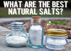 How much salt do you actually need and what is the best natural salt to consume? Compare table salt, celtic sea salt and himalayan salt.