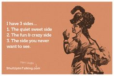 The 3 Sides of a Woman http://shutupimtalking.com/the-3-sides-of-a-woman/
