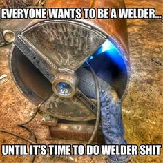 Welding Memes, Welding Funny, Welding Rigs, Pipe Welding, Welding Gear, Welder Humor, Mechanic Humor, Welding Art Projects, Metal Projects