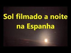 Terra plana 05 - Sol filmado a noite por balão na Espanha.