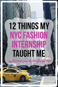 12 Things Having A NYC Fashion Internship Taught Me // Eyeliner Wings & Pretty Things