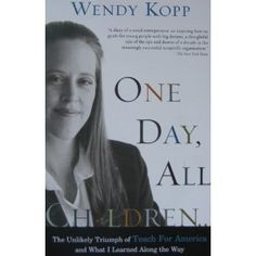 One Day, All Children by Wendy Kopp