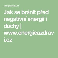 Jak se bránit před negativní energii i duchy Keto Diet For Beginners, Anxiety, Healing, Math Equations, Women's Fashion, Fashion Women, Womens Fashion, Stress