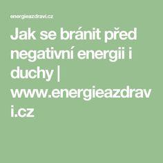 Jak se bránit před negativní energii i duchy Keto Diet For Beginners, Feng Shui, Karma, Math Equations, Health, Women's Fashion, Diet, Fashion Women, Salud