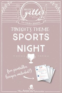 Themed family dinners (recipes included)! Fun Family Dinner: Sports Night. We…